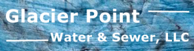 Glacier Point Water & Sewer, LLC